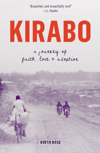 Read Online Kirabo: A Journey of Faith, Love & Adoption pdf epub