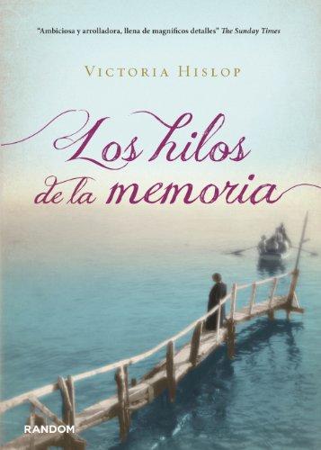 Descargar Libro Los Hilos De La Memoria Victoria Hislop
