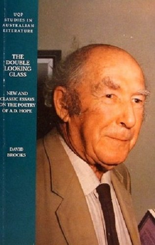 The Double Looking Glass: New & Classic Essays on A. D. Hope (Uqp Studies in Australian Literature)