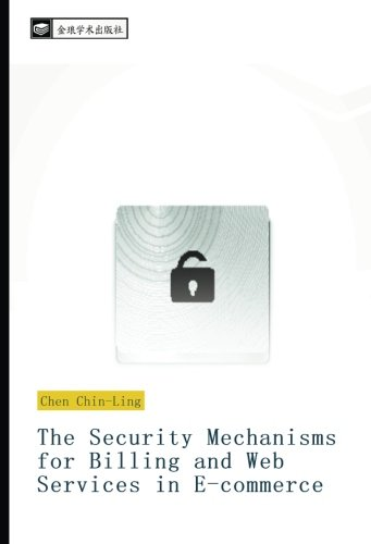 The Security Mechanisms for Billing and Web Services in E-commerce pdf epub