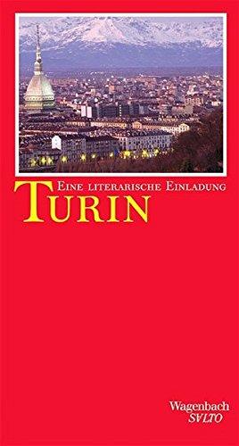 Turin. Eine literarische Einladung