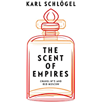 The Scent of Empires: Chanel No. 5 and Red Moscow (English Edition)