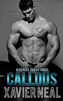 Callous (Senses Series Book 6) by [Neal, Xavier]