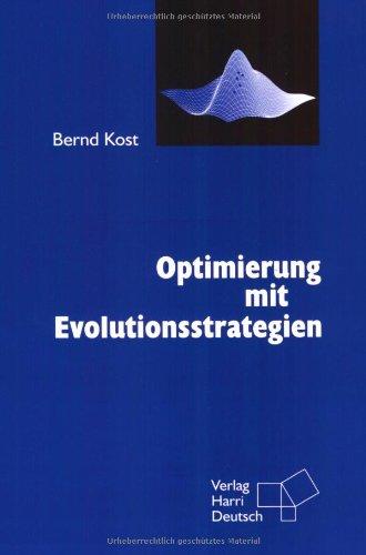 Optimierung mit Evolutionsstrategien: Eine Einführung in Methodik und Praxis mit Visualisierungsprogrammen