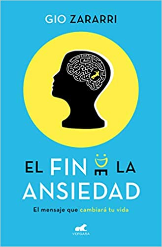 Book's Cover of El fin de la ansiedad: El mensaje que cambiará tu vida (Libro práctico) (Español) Tapa blanda – 13 junio 2019