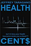 Health Cent$: Isn't it time your Health Insurance wrote you a check??