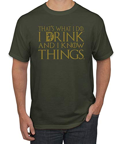 That's What I Do I Drink and I Know Things Gold | GoT Fan Merch | Mens Pop Culture Graphic T-Shirt, Military Green, X-Large