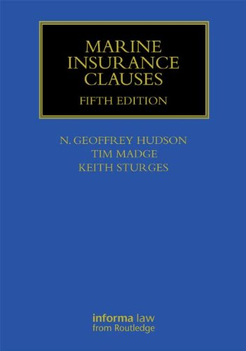 Marine Insurance Clauses (Maritime and Transport Law Library) by Informa Law from Routledge