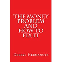 The Money Problem and How to Fix It