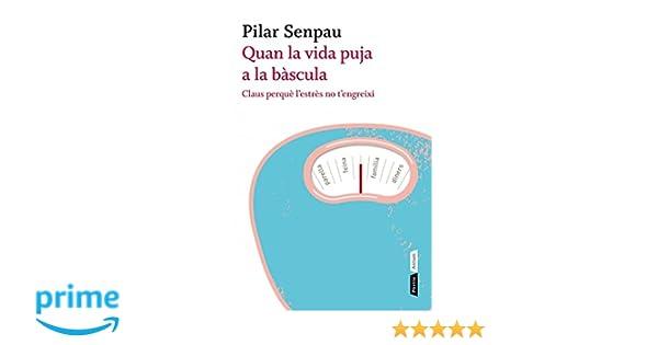 Quan la vida puja a la bàscula (Atrium): Amazon.es: Maria Pilar Senpau Jove: Libros
