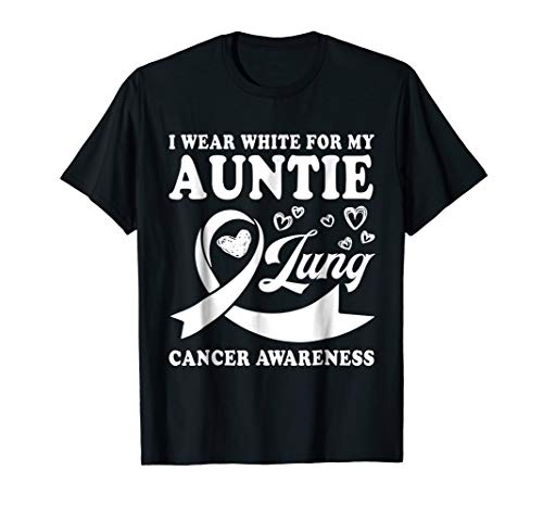 I Wear White For My Auntie Lung Cancer Awareness T-Shirt -