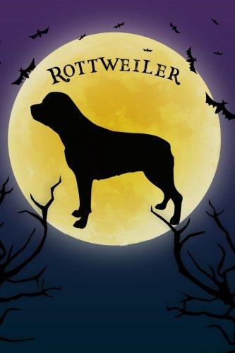 Rottweiler Notebook Halloween Journal: Spooky Halloween Themed Blank Lined Composition Book/Diary/Journal For Rottweiler Dog Lovers, 6 x 9, 130 Pages, Full Moon, Bats, Scary Trees ()