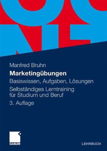 Marketingübungen: Basiswissen, Aufgaben, Lösungen. Selbständiges Lerntraining für Studium und Beruf (German Edition)