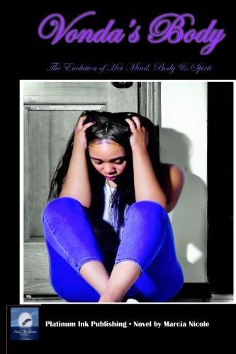Vonda's Body: The Evolution of Her Mind, Body & Spirit (Heart, Mind, Body and Soul) (Volume 3)