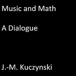 Music and Math: A Dialogue