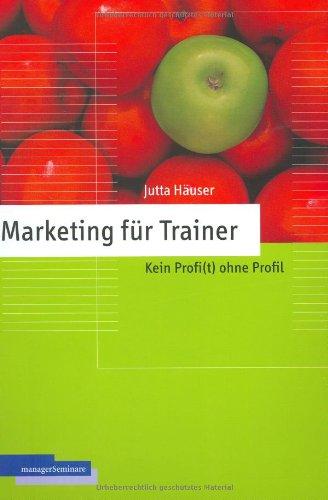 Marketing für Trainer. Kein Profi(t) ohne Profil
