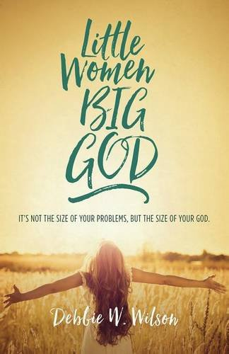 little-women-big-god-its-not-the-size-of-your-problems-but-the-size-of-your-god