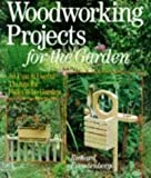 Woodworking Projects for the Garden, Richard Freudenberger, 0806908025