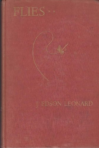 Flies;: Their origin, natural history, tying, hooks, patterns and selections of dry and wet flies, nymphs, streamers, salmon flies for fresh and salt ... of 2200 patterns ([The Sportsman's library])