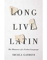 Long Live Latin: The Pleasures of a Useless Language