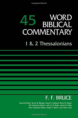 1 and 2 Thessalonians, Volume 45 (Word Biblical Commentary)