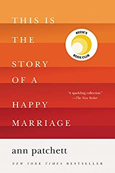 This Is the Story of a Happy Marriage by [Patchett, Ann]
