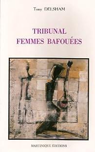 Tribunal des femmes bafouées par Tony Delsham