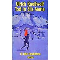 Tod in Sils Maria. 13 üble Geschichten.