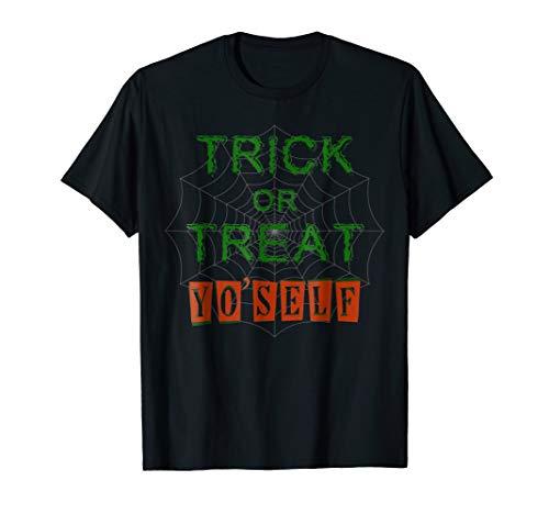 Trick Or Treat Yo Self Halloween