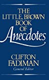 The Little Brown Book of Anecdotes