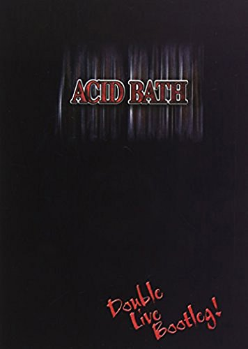 Acid Bath - Acid Bath: Double Live Bootleg! (DVD)