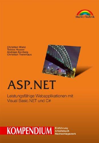 ASP.NET - Kompendium Leistungsfähige Webapplikationen mit Visual Basic.NET und C# (Kompendium/Handbuch)