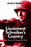 Lieutenant Schreiber's Country: The Story of a Forgotten Hero