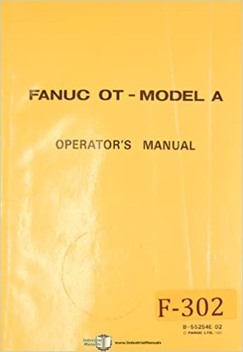 Fanuc OT Model A, Control, B-55254E/02, Operators Programming Manual