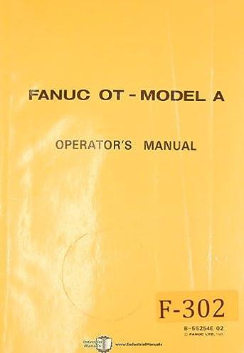 fanuc ot model a control b 55254e 02 operators programming manual rh amazon com Fanuc Control Panel Fanuc OT Parameters