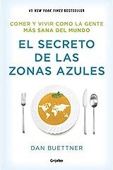 El secreto de las zonas azules : comer y vivir como la gente más sana del mundo Paperback