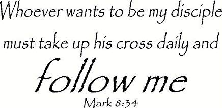 LilithCroft99 Mark 8:34 Wall Art, Whoever Wants to Be My Disciple Must Take up His Cross Daily and Follow Me Wall Decals Quotes for Kids Rooms Bedrooms Wall Decor Wall Stickers