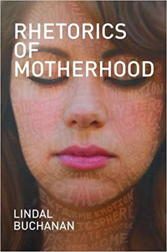 Book Rhetorics of Motherhood (Studies in Rhetorics and Feminisms) by Lindal Buchanan (2013-04-08)