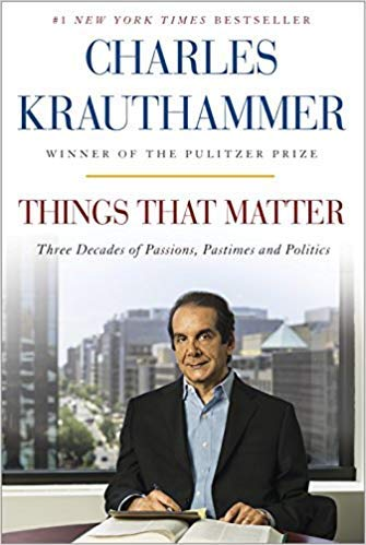 Book cover from [By Charles Krauthammer ] Things That Matter: Three Decades of Passions, Pastimes and Politics [Deckled Edge] (Hardcover)【2018】by Charles Krauthammer (Author) (Hardcover)