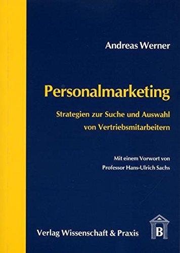 Personalmarketing: Strategien zur Suche und Auswahl von Vertriebsmitarbeitern