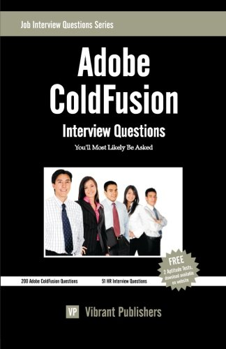 Adobe ColdFusion Interview Questions You'll Most Likely Be Asked by CreateSpace Independent Publishing Platform