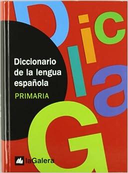 Diccionario  De La Lengua Española. Primaria: La Galera (diccionarios La Galera) - 9788424604943 por Jordi Vila Delclòs epub