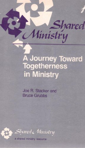 Shared Ministry A Journey Toward Togetherness in Ministry