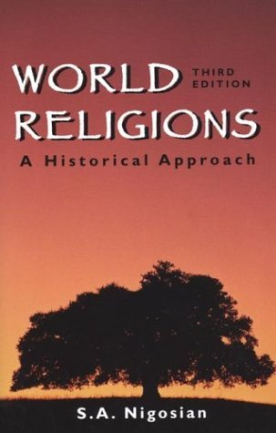 World Religions: A Historical Approach by S. A. Nigosian (1999-11-01)
