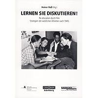 Lernen Sie diskutieren!: Re-education durch Film. Strategien der westlichen Alliierten nach 1945