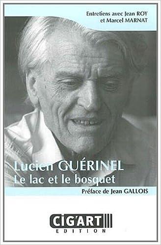 Lire en ligne Lucien Guérinel : le lac et le bosquet epub, pdf