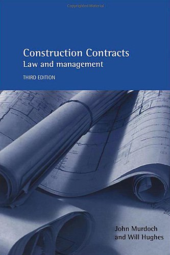 Construction Contracts 3E: Law and Management