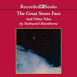 The Great Stone Face and Other Tales