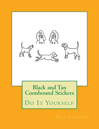 Download Black and Tan Coonhound Stickers: Do It Yourself pdf epub