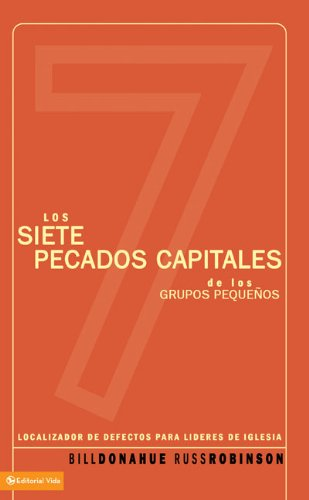 Read Online Siete pecados capitales de los grupos pequenos: A Troubleshooting Guide for Church Leaders (Spanish Edition) pdf